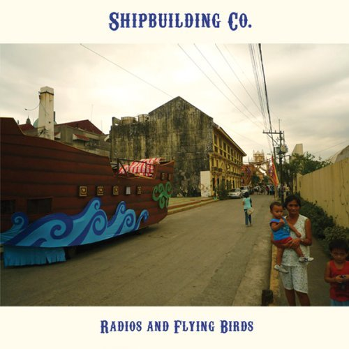 Shipbuilding Co. - Radios and Flying Birds